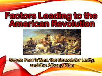 Colonial America Factors Leading American Revolution PowerPoint (U.S. History)