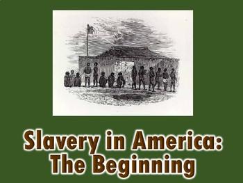 Colonial America Origins of Slavery in America PowerPoint