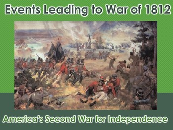 Early Republic / Events Leading to War of 1812 PowerPoint