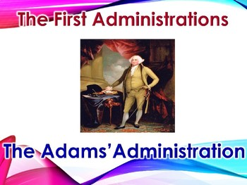 Early Republic Adams Administration PowerPoint (U.S. History)