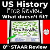US History Eras Review What Doesn't fit STAAR Review 8th