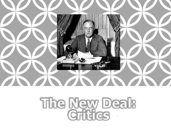 FDR:  Critics of the New Deal PowerPoint Presentation (U.S. History)