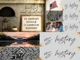 US History Google Classroom Banners