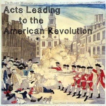 US History High School: Acts Leading to the American Revolution