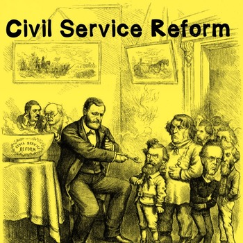 US History High School: Civil Service Reform (Webquest)