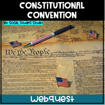 US History High School: Constitutional Convention (Webquest)