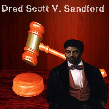 US History High School: Dred Scott V. Sandford (Interactive Guided Questions)