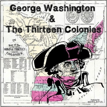 US History High School: George Washington and the 13 Colonies
