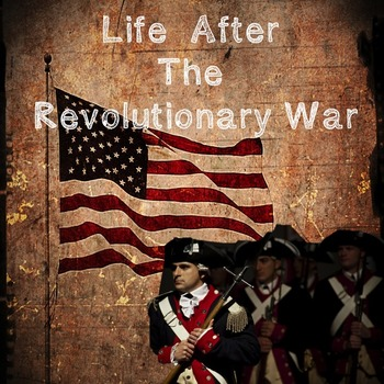 US History High School: Life After the Revolutionary War