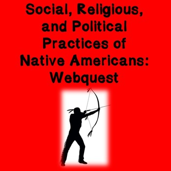 US History High School Webquest: Functions of Native American Traditions