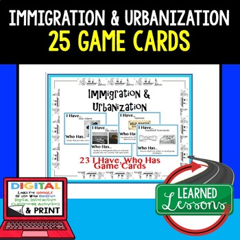 US History Immigration & Urbanization Game Cards (23 I Have, Who Has Cards)