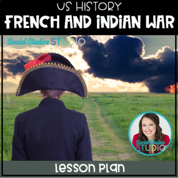 US History Lesson Plan: French and Indian War