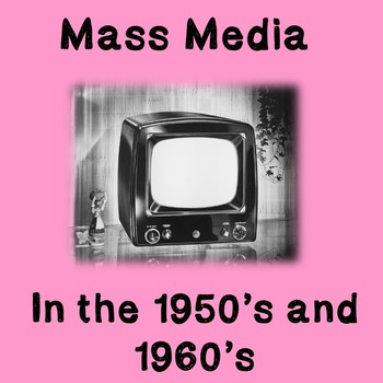 US History Lesson Plan: Mass Media in the 1950's and 1960's