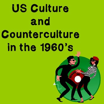 US History Lesson Plan: US Culture and Counterculture in the 1960's
