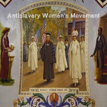 US History Middle School: AntiSlavery Womens Movement (Webquest)