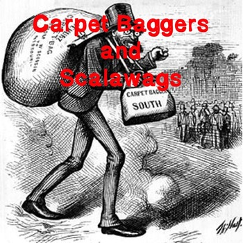 US History Middle School: Carpet Baggers and Scalawags (Webquest)