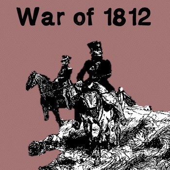 US History Middle School: War of 1812