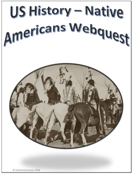 US History - Native Americans Webquest Internet Activity