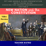 US History New Nation & Constitution Lesson PPT Guided Not