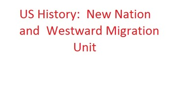 US History: New Nation and Westward Migration Unit