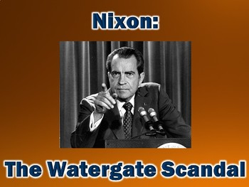 Nixon and the Watergate Scandal PowerPoint Presentation (U.S. History)