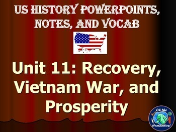 US History PPTs, Notes, & Vocab - Unit 11: Recovery, Vietnam War, and Prosperity