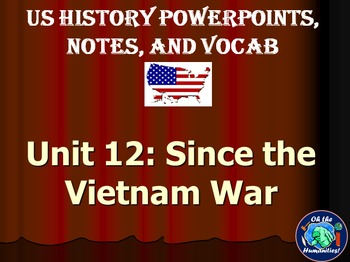 US History PPTs, Notes, & Vocab - Unit 12: Since Vietnam War
