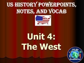 US History PPTs, Notes, & Vocab - Unit 4: The West