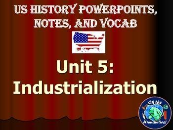 US History PPTs, Notes, & Vocab - Unit 5: Industrialization