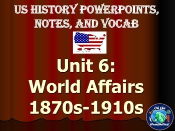 World Affairs (1870-1910) Unit Notes, PowerPoints, & Vocabulary
