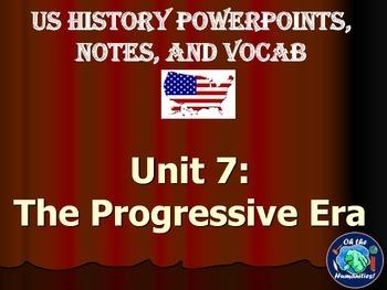 Progressive Era Unit Notes, PowerPoints, & Vocabulary