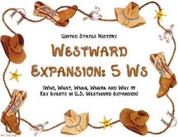 U.S. History - People of Westward Expansion - 5Ws
