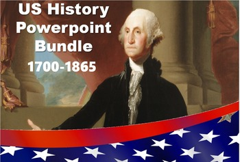 US History Powerpoint Bundle: Revolution to Civil War