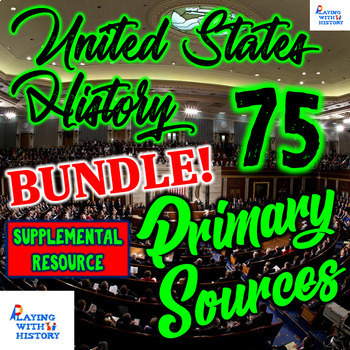 US History Primary Source Bundle! 75 DBQ Primary Documents