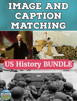 US History Primary Source Image Activity BUNDLE