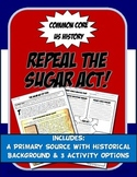 US History Primary Source The Sugar Act in the Colonies Activity