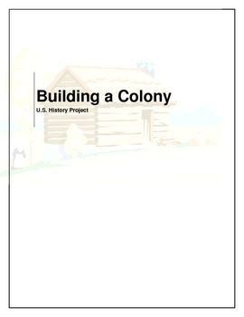 """U.S. History Project --- """"Building a Colony"""""""
