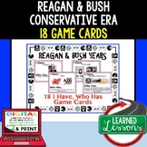 US History Reagan & Bush Conservative Years  Game Cards (18 I Have, Who Has)