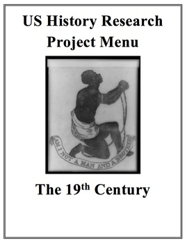 US History Research Project Menu The 19th Century