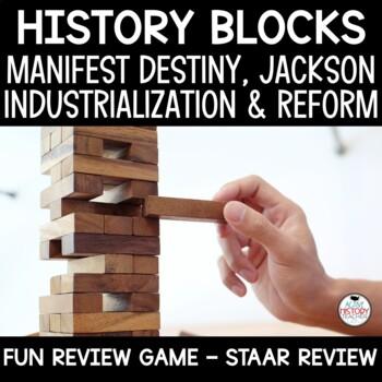 US History Review Game - JENGA - Manifest Destiny/Indust./Jackson/Reform - STAAR