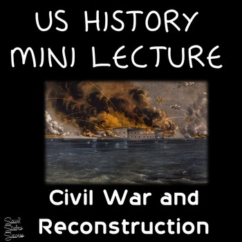 Civil War and Reconstruction Lecture