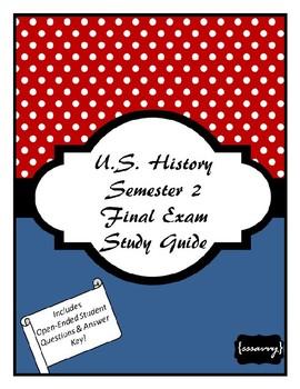 U S  History Second Semester Final Exam Study Guide