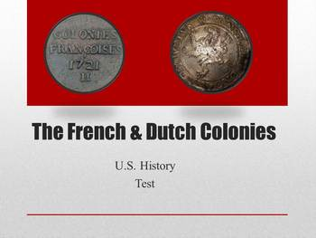 "US History Test on ""The French and Dutch Colonies"""