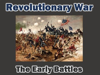 Revolutionary War Early Battles PowerPoint (United States History)