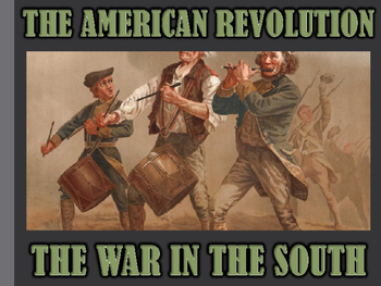 Revolutionary War (War in the South) PowerPoint (U.S. History)