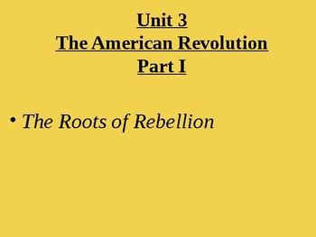 """US History Unit 3 """"American Revolution"""" Unit Power Point Bundle"""