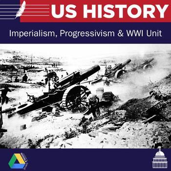 US History: Progressivism, Imperialism, and World War I Unit