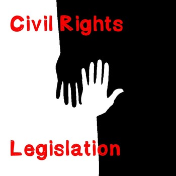 US History Webquest: Civil Rights Legislation