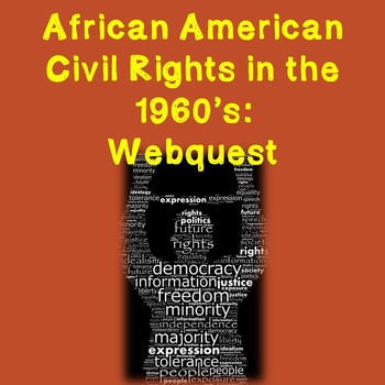 US History Webquest Lesson Plan: African American Civil Rights in the 1960's