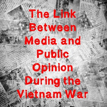 US History Webquest Lesson Plan: Public Opinion and the Media in the Vietnam War